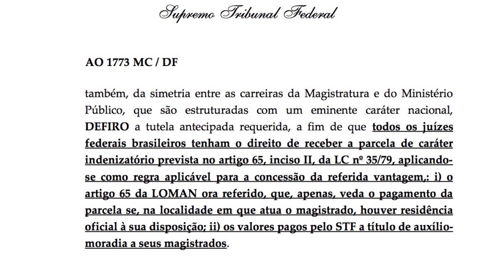 Decisão do Min. Luiz Fux na  Ação Originária 1773: o STF estende o auxílio-moradia a qualquer juiz, ainda que resida em casa própria e mesmo que não comprove despesas com moradia